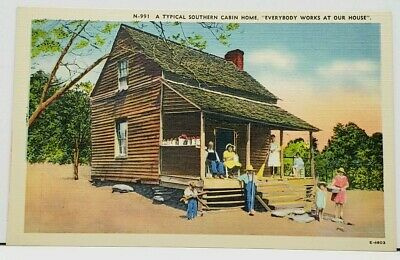 A Typical Southern Cabin Home Everybody works at Our House Postcard I3