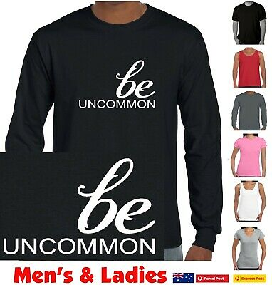 Be Uncommon Funny T Shirts Be original fun cool t shirt tees  Singlets tee Size