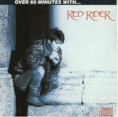 Red Rider - Over 60 Minutes with Red Rider EMI Canada CD 1987
