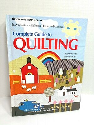 Creative Home Library Better Homes & Gardens Complete Guide to Quilting Heard HC