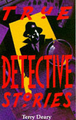 True Detective Stories (True Stories), Deary, Terry, Very Good Book