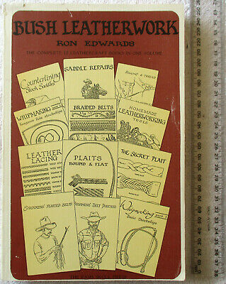 BUSH LEATHERWORK [Edwards] The Complete 12 Leathercraft Books in one Volume 1984