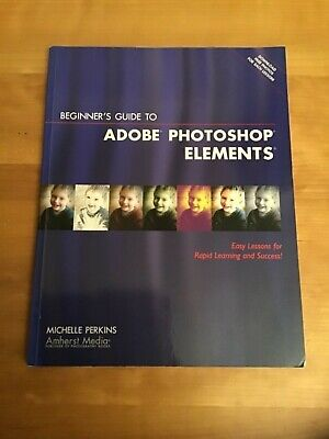 Adobe photoshop elements-beginners guide