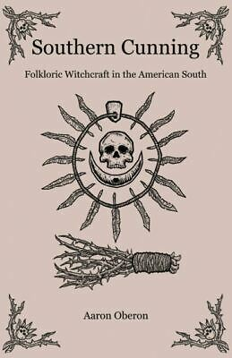 Southern Cunning: Folkloric Witchcraft In The American South (Paperback-2019) r