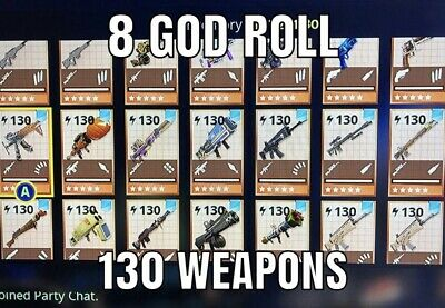 8 Lvl 130 Max God Rolled Weapons. Fortnite Save The World.