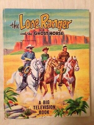 The Lone Ranger and the Ghost Horse - Authorized Edition (MCMLV = 1955)