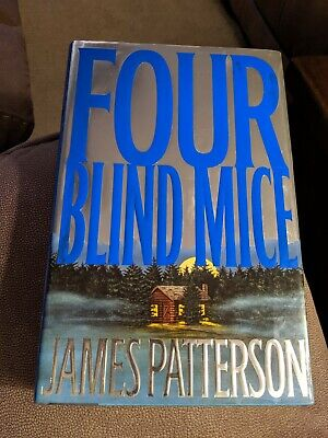 Four Blind Mice by James Patterson with DJ. 1st Edition, 1st Printing