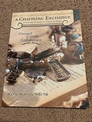 A Charming Exchange 25 Jewelry Projects Kelly Snelling & Ruth Rae Book