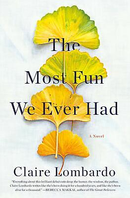 The Most Fun We Ever Had A Novel by Claire Lombardo Hardcover Sisters Fiction
