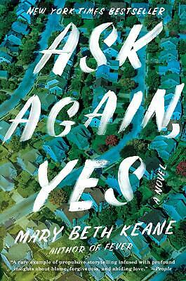 Ask Again Yes A Novel Hardcover by Mary Beth Keane Coming of Age Fiction NEW
