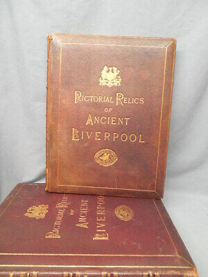 PICTORIAL RELICS OF ANCIENT LIVERPOOL by W.G. Herdman in 2 leather vols 1878