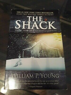The Shack: Where Tragedy Confronts Eternity by William P. Young Paperback