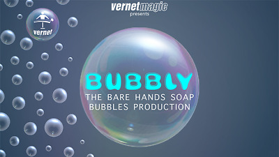 BUBBLY The bare hands soap bubble production! By Vernet  - magic tricks