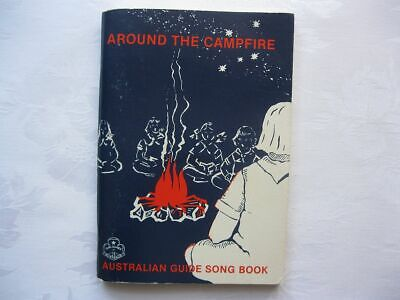 AROUND THE CAMPFIRE - AUSTRALIAN GUIDE SONG BOOK by The Girl Guides Of Australia