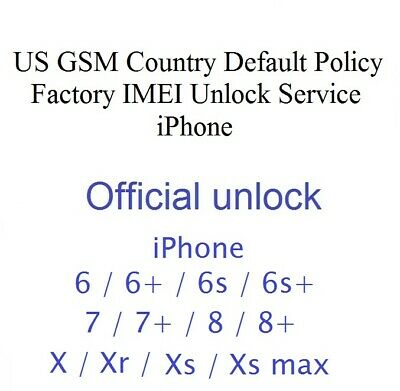 US GSM Country Default Policy Factory IMEI Unlock Service IPhone 6s 7 8 X Xr Xs