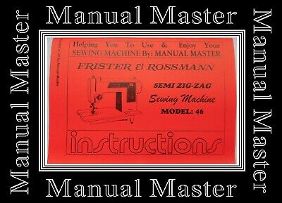 FRISTER & ROSSMANN Model 46 ZigZag Sewing Machine Instruction Manual Booklet
