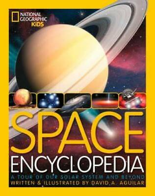 Space Encyclopedia: A Tour of Our Solar System and Beyond