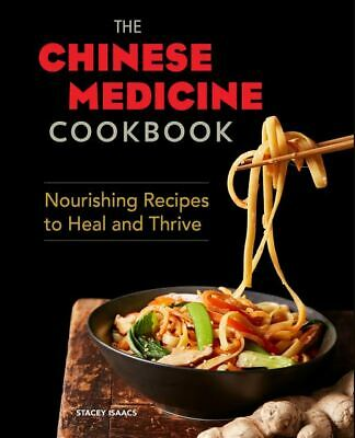 The Chinese Medicine Cookbook: Nourishing Recipes to Heal (Paperback –2019) r