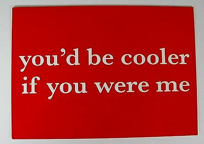 Happy Bunny You'd Be Cooler If You Were Me Sarcastic Funny Postcard Art Print