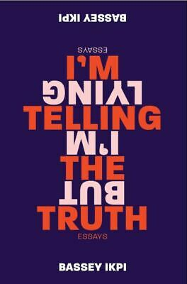 I'm Telling the Truth, but I'm Lying: Essays (Paperback – 2019) r