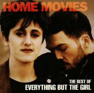 Home Movies: Best of by EVERYTHING BUT THE GIRL