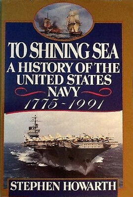 To Shining Sea: A History of the United States Navy by S. Howarth 1991 1st HC DJ