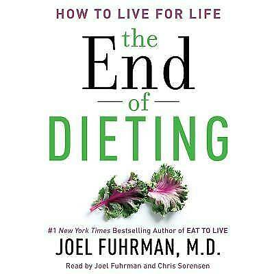 The End of Dieting: How to Live for Life by Joel Fuhrman