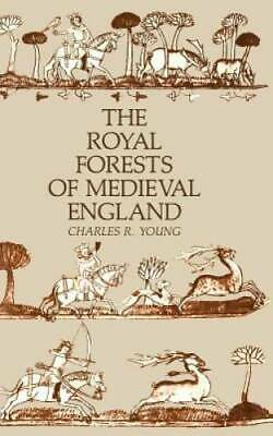 The Royal Forests of Medieval England (The Middle Ages Series) - GOOD