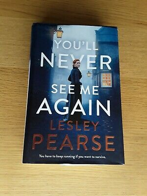 YOU'LL NEVER SEE ME AGAIN by LESLEY PEARSE HARDBACK BOOK