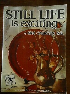 Vintage Walter Foster Art Book Instructions Still Life is Exciting Painting