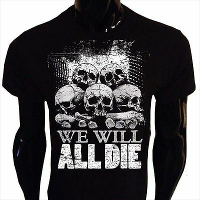 We Will All Die T-Shirt Uomo Goth Punk Rock Emo Teschio Pile Horror WD1