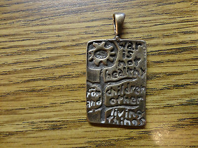 Vtg. War Is Not Healthy For Children And  Other Living Things  Pendant********