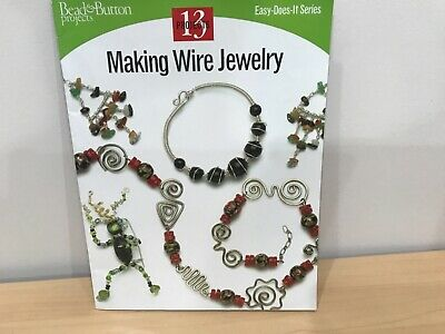 Making Wire Jewelry 13 Projects