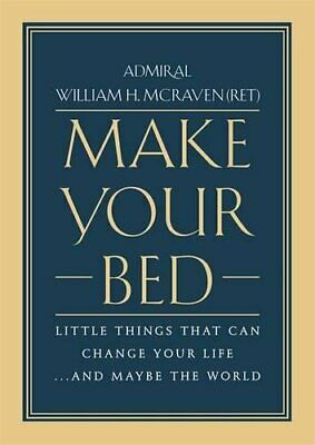 Make Your Bed Little Things That Can Change Life Hardcover by William H. McRaven
