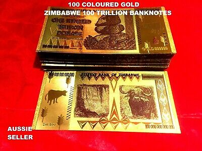 100 x ZIMBABWE 100 TRILLION DOLLARS BANKNOTES COLOURED GOLD BANK NOTE COLLECTABL