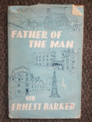 FATHER OF THE MAN by Sir Ernest Barker (Hardback, 1948)