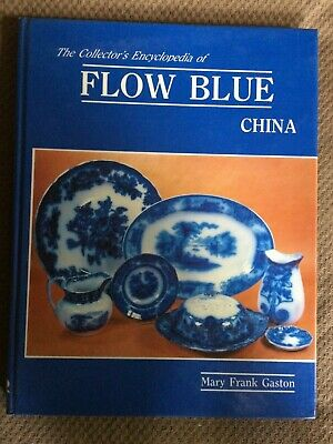 FLOW BLUE China The Collector's Encyclopedia 1983 Mary Frank Gaston