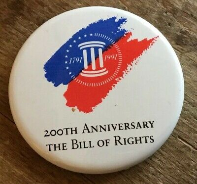 """1991 2.25"""" Pinback Button 200th Anniversary The Bill Of Rights"""