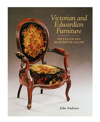 Victorian and Edwardian Furniture : Price Guide and Reasons for Values by...