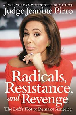 Radicals Resistance,Revenge Left's Plot to Remake by Jeanine Pirro Hardcover NEW