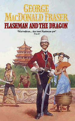 Flashman And The Dragon, George MacDonald Fraser, Very Good Book