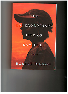 The Extraordinary Life of Sam Hell by Robert Dugoni