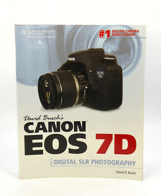 David Busch's Canon Eos 7D Guide To Digital Slr Photography Book Excellent