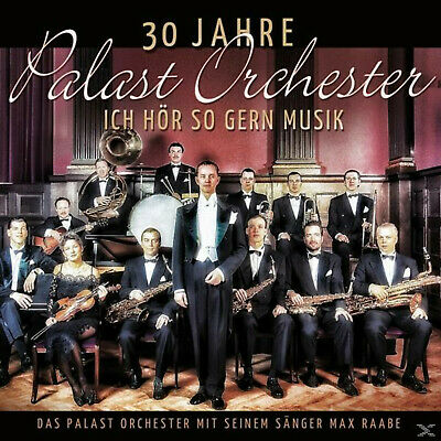 Palast Orchester & Max Raabe - 30 Jahre Palast Orchester-Ich Hör So Gern Musik [