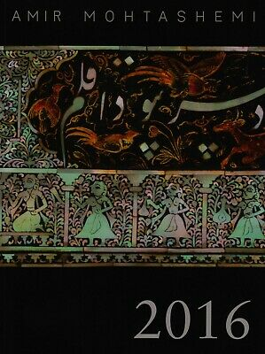 INDIA ASIA ISLAMIC PERSIAN CHINESE WORKS of ART AMIR MOHTASHEMI  CATALOGUE 2016