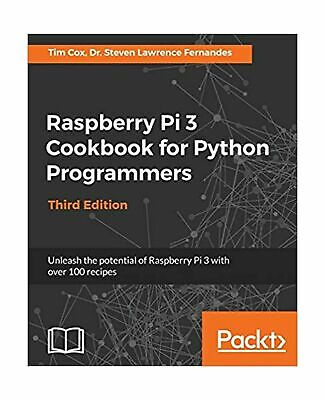 Raspberry Pi 3 Cookbook for Python Programmers: Unleash the potential of Ra... .