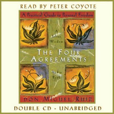 The Four Agreements A Practical Guide to Personal Freedom Ruiz, Miguel, Toltec