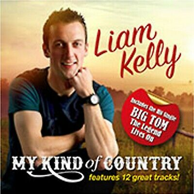 Liam Kelly My Kind Of Country - New CD - Released 13/08/2019