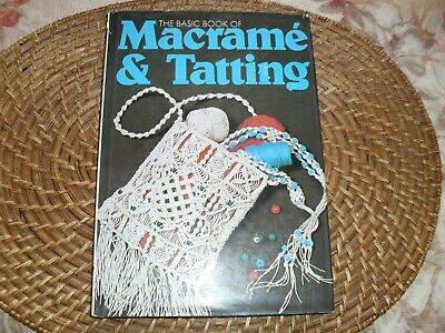 The Basic Book of Macrame and Tatting hardcover 1973 craft book