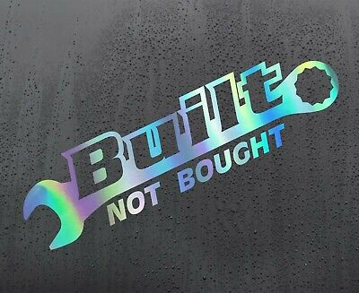 BUILT NOT BOUGHT Chrome holographic vinyl sticker funny car decal JDM bumper